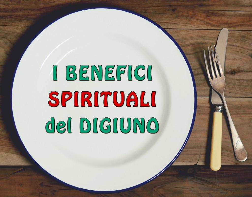 benefici spirituali del digiuno