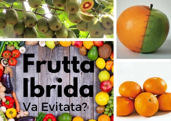 Frutta e Verdura Ibridate Vanno Evitate?