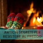 5 Segreti per Resistere al Freddo